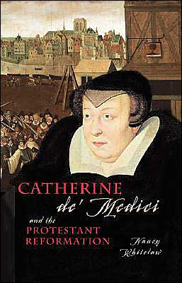 Catherine de Medici and the Protestant Reformation