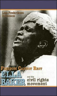 Freedom Cannot Rest: Ella Baker and the Civil Rights Movement