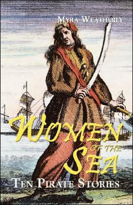 Women of the Sea: Ten Pirate Stories