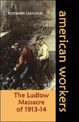 The Ludlow Massacre Of 1913-14