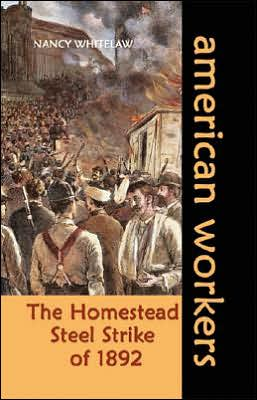 The Homestead Steel Strike Of 1892
