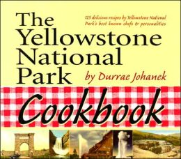 Yellowstone National Park Cookbook