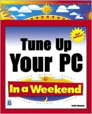 Tune Up Your PC in a Weekend, 2nd Edition