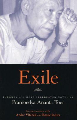 Exile: Conversations With Pramoedya Ananta Toer