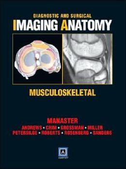 Diagnostic and Surgical Imaging Anatomy: Musculoskeletal: Published by Amirsys