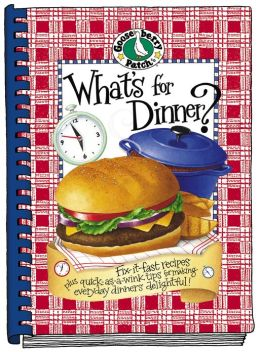 What's for Dinner: Fix It Fast Recipes Plus Quick as a Wink Tips for Making Everyday Dinners Delightful