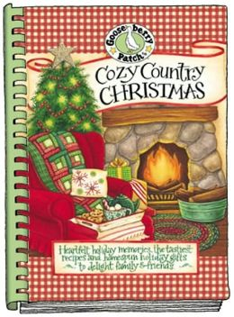 Cozy Country Christmas: Heartfelt Holiday Memories, the Tastiest Recipes and Homespun Holiday Gifts to Delight Family and Friends