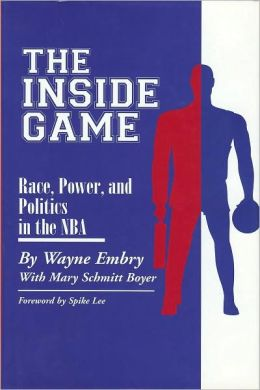 The Inside Game: Race, Power and Politics in the NBA