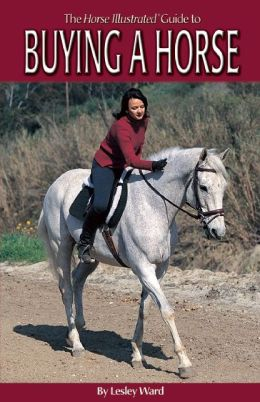 The Horse Illustrated Guide to Buying a Horse