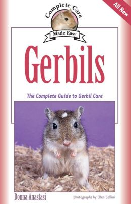 Gerbils: The Complete Guide to Gerbil Care
