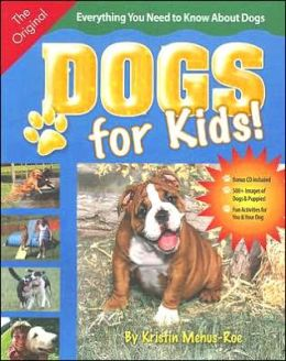 Dogs for Kids!: Everything You Need to Know about Dogs [With CD]