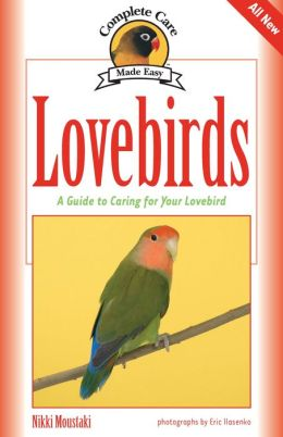 Lovebirds: A Complete Guide to Caring for Your Lovebird