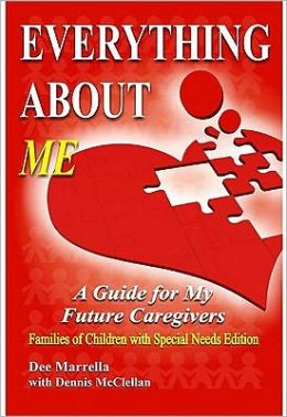 Everything About ME (Special Needs Children): A Guide for My Future Caregivers - Families of Children with Special Needs