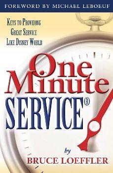 One Minute Service: Keys to Providing Great Service Like Dinsey World
