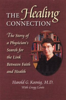 The Healing Connection: The Story of a Physican's Search for the Link between Faith and Health