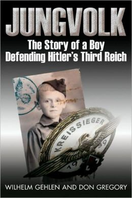 Jungvolk: The Story of a Boy Defending Hitler's Reich