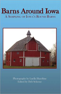 Barns Around Iowa: A Sampling of Iowa's Round Barns
