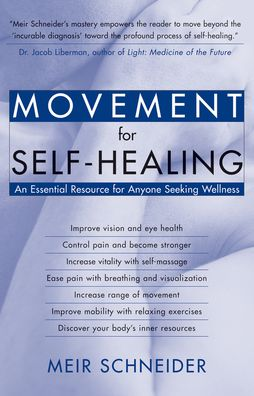 Movement for Self-Healing: An Essential Resource for Anyone Seeking Wellness