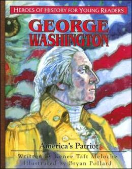 Heroes of History for Young Readers: George Washington: America's Patriot