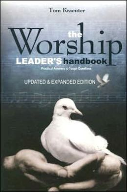 Worship Leader's Handbook: Practical Answers to Tough Questions