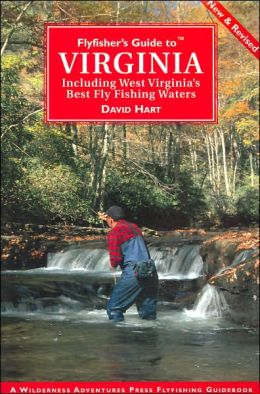 Flyfisher's Guide to Virginia and West Virginia: Including West Virginia's Best Fly Fishing Waters