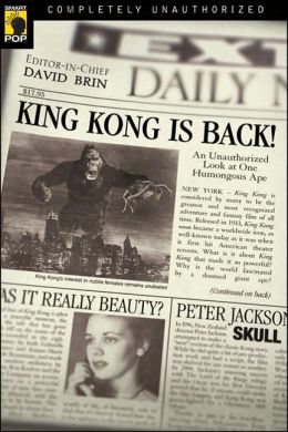 King Kong is Back!: An Unauthorized Look at One Humongous Ape!