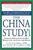 Book Cover Image. Title: The China Study:  The Most Comprehensive Study of Nutrition Ever Conducted and the Startling Implications for Diet, Weight Loss and Long-Term Health, Author: T. Colin Campbell