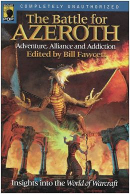 Battle for Azeroth: Adventure, Alliance, and Addiction - Insights into the World of Warcraft