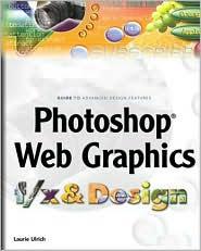 Photoshop Web Graphics F/X and Design
