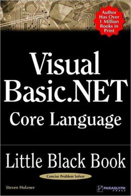 Visual Basic .NET Core Language Little Black Book Steve Holzner