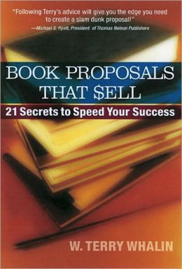 Book Proposals That Sell: 21 Secrets to Speed Your Success