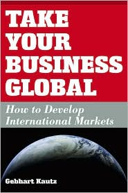 Take Your Business Global: How to Develop International Markets