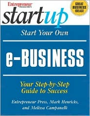 Start Your Own E-Business: Your Step-by-Step Guide to Success