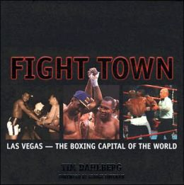 Fight Town: How Las Vegas Became the Boxing Capital of the World