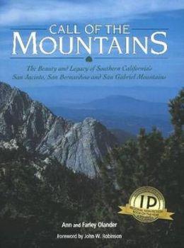 Call of the Mountains: The Beauty and Legacy of Southern California's San Jacinto, San Bernardino and San Gabriel Mountains