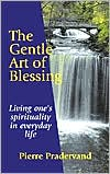 Gentle Art of Blessing: Living One's Spirituality in Everyday Life
