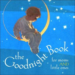 The Goodnight Book for Moms and Little Ones