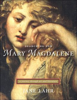 Searching for Mary Magdalene: A Journey Through Art and Literature