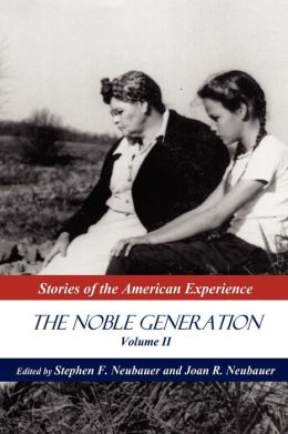 The Noble Generation Volume II: Stories of the American Experience