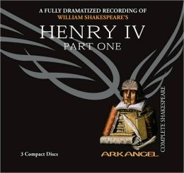 Henry IV, Part One (Arkangel Complete Shakespeare Series)