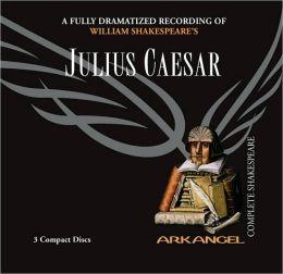 Julius Caesar (Arkangel Complete Shakespeare Series)