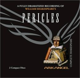 Pericles (Arkangel Complete Shakespeare Series)