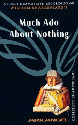 Much Ado about Nothing (Arkangel Complete Shakespeare Series)