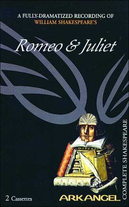 Romeo and Juliet (Arkangel Complete Shakespeare Series)
