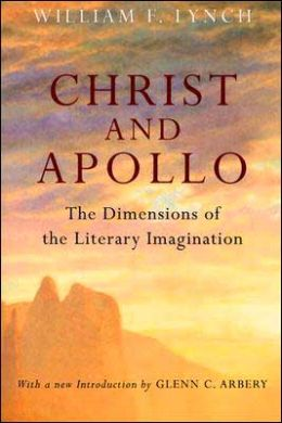 Christ and Apollo: The Dimensions of the Literary Imaginations