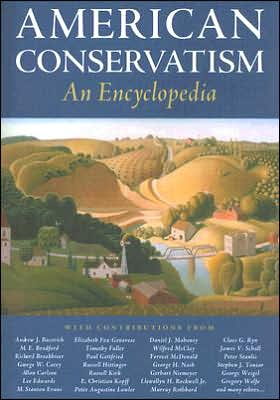 American Conservatism: An Encyclopedia
