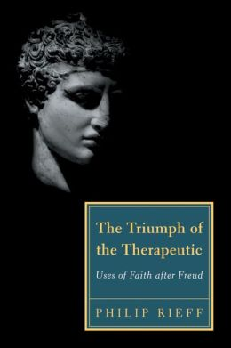 The Triumph of the Therapeutic: Uses of Faith after Freud