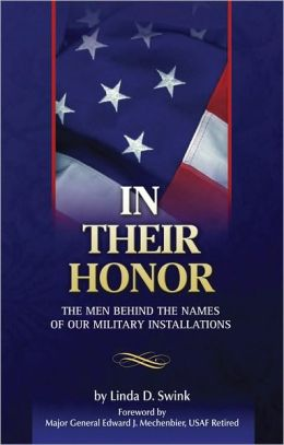 In Their Honor: The Men Behind the Names of Our Military Installations