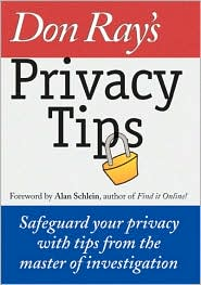 Don Ray's Privacy Tips: Safeguard Your Privacy with Tips from the Master of Investigation
