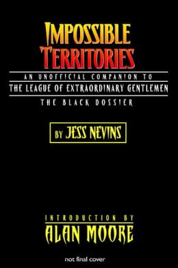 Impossible Territories: An Unofficial Companion to the League of Extraordinary Gentlemen